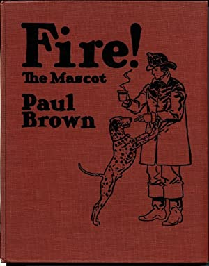 Fire! The Mascot: Brown, Paul