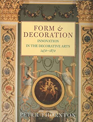 Form & Decoration: Innovation in the Decorative Arts 1470-1870