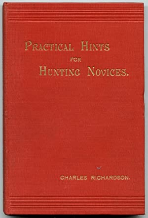 Practical Hints for Hunting Novices: Richardson, Charles (