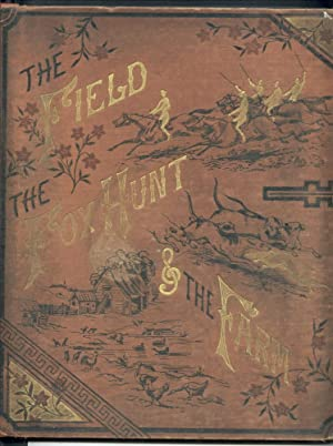 The Field the Fox Hunt and the Farm [1880s]: Anonymous [Laura Valentine]
