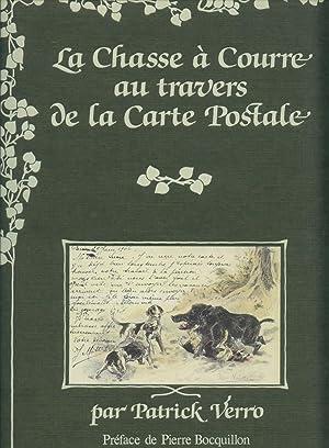 La Chasse a courre au travers de la carte postale [hunting postcards]: Verro, Patrick