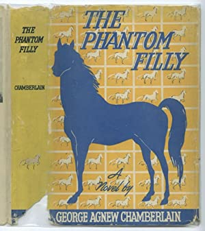 The Phantom Filly [in jacket]: Chamberlain, George Agnew