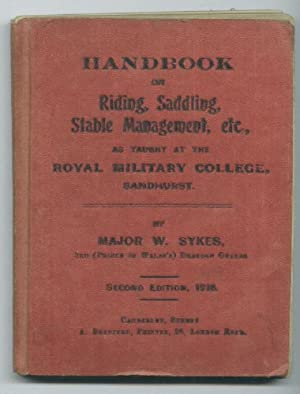 Handbook on Riding, Saddling, Stable Management, etc. [Sandhurst]: Sykes, W.