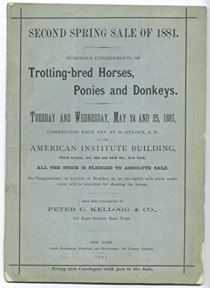 Second Spring Sale of 1881: Trotting-Bred Horses, Ponies and Donkeys