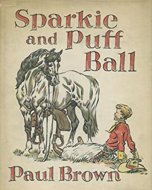 Sparkie and Puff Ball [very good 1st ed. in jacket]: Brown, Paul