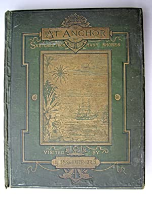 At Anchor: A Narrative of Experiences Afloat and Ashore during the Voyage of H.M.S. Challenger, ...
