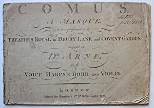 Comus: A Masque. As it is performed at the Theatres Royal in Drury Lane and Covent Garden. Composed...