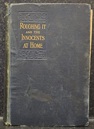 Roughing It And The Innocents At Home: Twain, Mark