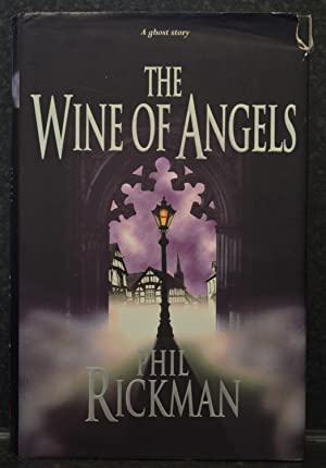 The Wine of Angels: Rickman, Phil