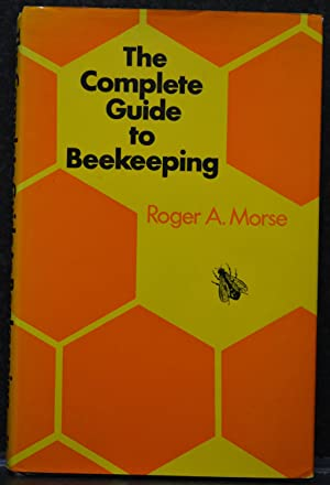 The Complete Guide to Beekeeping : New, Revised Edition