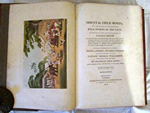 Oriental Field Sports; being a Complete, Detailed: Captain Thomas Williamson
