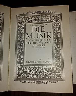 Die Musik: In Funf Jahrhunderten Der Europaischen Malerei: Sauerlandt, Max