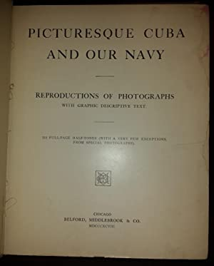 Picturesque Cuba and Our Navy: Reproductions of Photographs with Graphic Descriptive Text: NA
