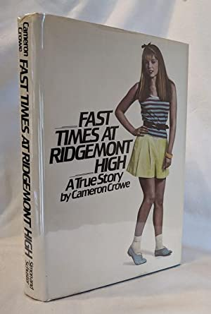 Fast Times at Ridgemont High: A True: Cameron Crowe