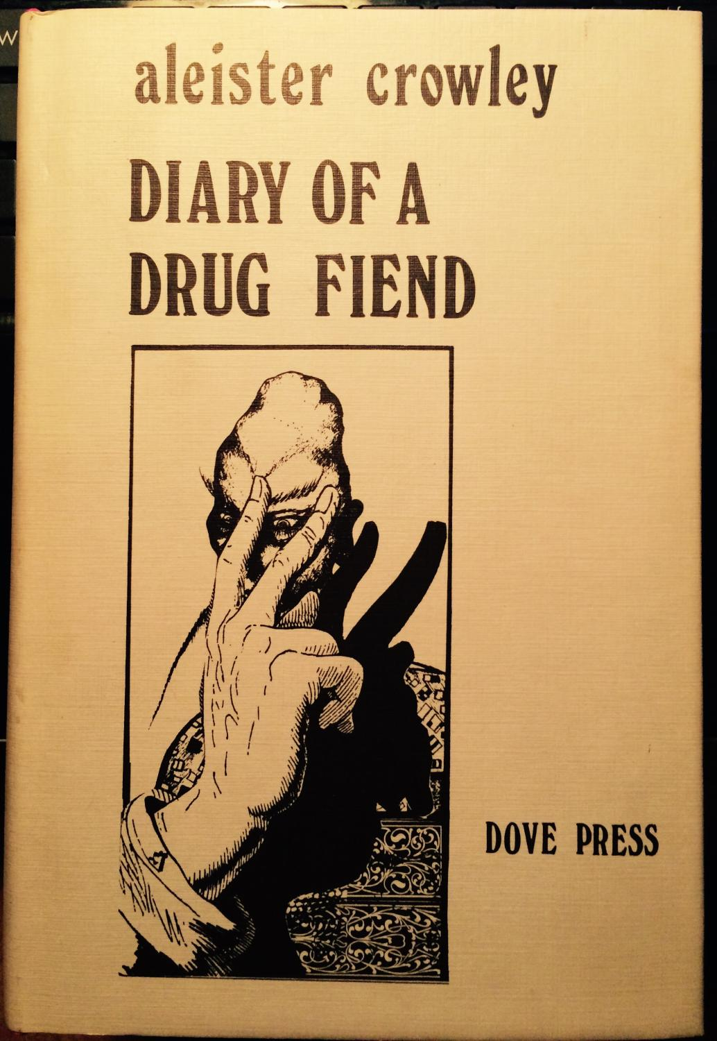 Diary Of A Drug Fiend (Jimmy Page's Copy): Aleister Crowley