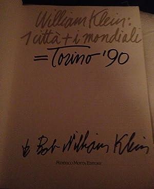 William Klein. Una città, i mondiali. Torino '90 (Signed): William Klein