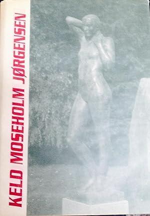 KELD MOSEHOLM JORGENSEN. Skulptur: Jorgensen, Keld Moseholm, Johannes Mollehave