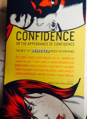 Confidence, or the appearance of confidence (Signed by Laurie Anderson): Vendela Vida , Ross ...