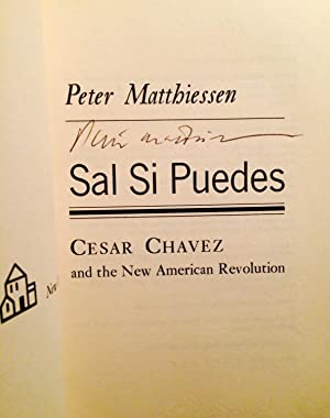 Sal Si Puedes, Cesar chavez and the New American Revolution (Signed): Matthiessen, Peter
