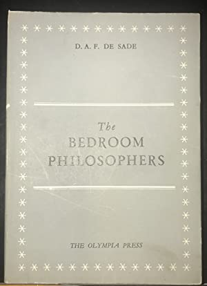 THE BEDROOM PHILOSOPHERS. Being an English rendering. of La Philosphie dans le Boudoir, done by ...