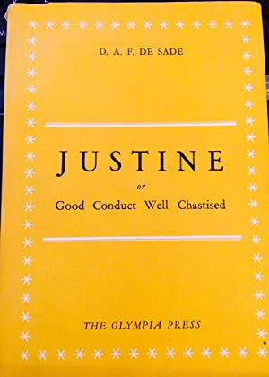 Justine or Good Conduct Well Chastised: D.A.F. De SADE