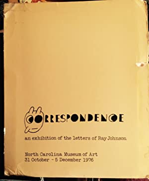 Correspondence : An Exhibition of the Letters of Ray Johnson: Ray Johnson; William S. Wilson