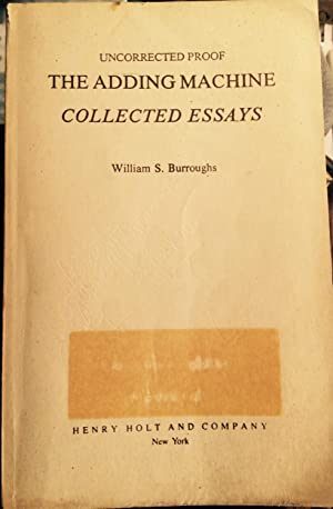 The Adding Machine: Selected Essays (Uncorrected Proof): William S. Burroughs