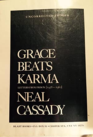 Grace Beats Karma: Letters from Prison 1958-1960. (Proof copy, Signed by Gregory Corso): Cassady, ...