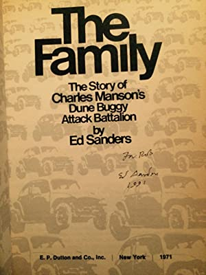 THE FAMILY, The Story of Charles Manson's Dune Buggy Attack Battalion. (Signed): Sanders, Ed.