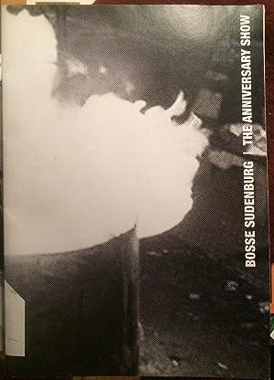 BOSSE SUDENBURG. THE ANNIVERARY SHOW