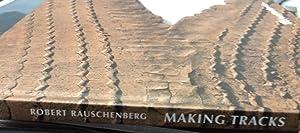 Rauschenberg. Making Tracks: Robert Rauschenberg