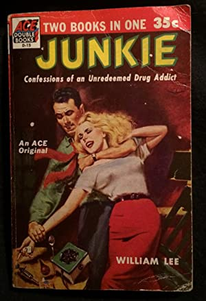 Junkie: Confessions of an Unredeemed Drug Addict. (Signed): Lee, William; WIlliam S. Burroughs