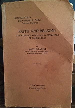 Faith and reason: the conflict over the rationalism of Maimonides, Volume One Oriental Series: ...