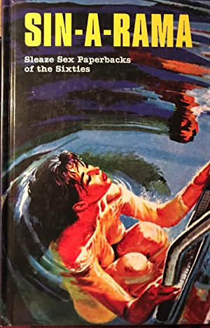 Sin-A-Rama: Sleaze Sex Paperbacks of the Sixties: Brittany A. Daley;