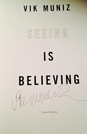 Vik Muniz: Seeing is Believing (Signed): Muniz, Vik and Charles Stainback