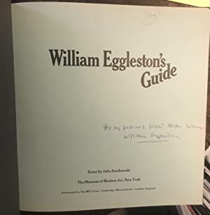 WILLIAM EGGLESTON'S GUIDE - SIGNED PRESENTATION COPY: Eggleston, William; Essay by John ...