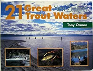 21 Great New Zealand Trout Waters: Orman, Tony