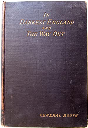 In Darkest England and the Way Out: Booth, General William