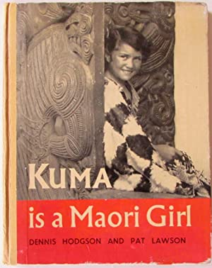 Kuma is a Maori Girl: Dodgson, Dennis; Lawson,