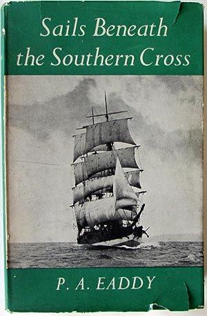 Sails Beneath the Southern Cross: Eaddy, P A