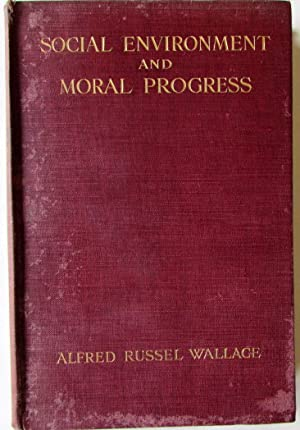 Social Environment and Moral Progress: Wallace, Alfred Russel