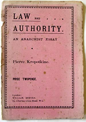 Law and Authority an Anarchists Essay: Kropotkine, Pierre (Peter