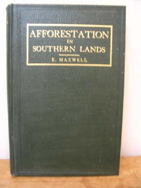 Afforestation in Southern Lands : Dealing Specially with Location As to Market, System and Method...