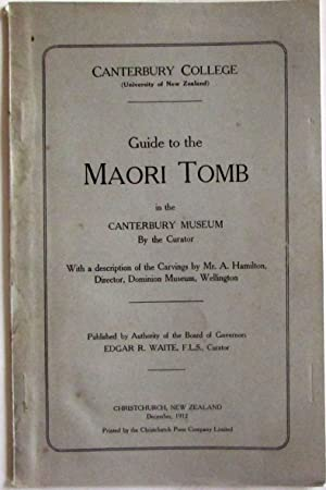 Guide to the Maori Tomb in Canterbury: Waite, Edgar R