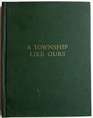 A Township Like Ours : The Story of Colyton District from the Year 1874
