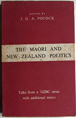 The Maori and New Zealand Politics: Pocock, J G