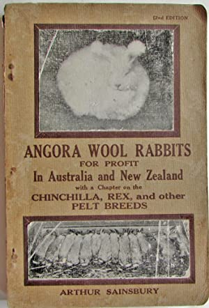 Angora Wool Rabbits for Profit in Australia and New Zealand with a Chapter on the Chinchilla, Rex...