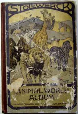 Stollwerck's Animal World Album : Comprising Pictures of the Important Birds, Beasts, Fishes, ...