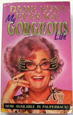 My Gorgeous Life: Dame Edna Everage (Barry Humphries)