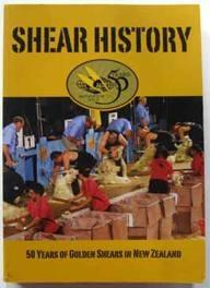 Shear History : 50 Years of Golden Shears in New Zealand